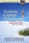 Venture Capital Handbook: An Entrepreneur's Guide to Raising Venture Capital, Revised and Updated Edition - David Gladstone