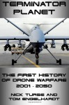 Terminator Planet: The First History of Drone Warfare - Nick Turse, Tom Engelhardt