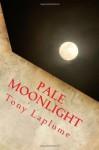 Pale Moonlight - Tony Laplume