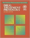 The American Pharmaceutical Association Drug Treatment Protocols - Linda L. Young, Kathy Anderson