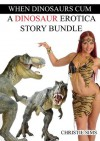 When Dinosaurs Cum: A Dinosaur Erotica Story Bundle (An Erotic Story Bundle Featuring 3 Dinosaur Stories) - Christie Sims, Alara Branwen