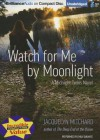Watch for Me by Moonlight - Jacquelyn Mitchard, Emily Durante