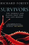 Survivors: The Animals and Plants that Time has Left Behind - Richard Fortey