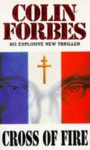 Cross Of Fire - Colin Forbes