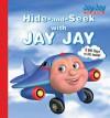 Hide and Seek with Jay Jay - Kelli Chipponeri