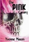 The Pink Canary - Yvonne Mason, Peter Fundora, Kelly J. Koch, Vicky Lane