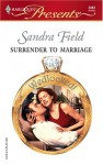 Surrender to Marriage - Sandra Field