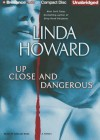 Up Close and Dangerous - Linda Howard, Natalie Ross