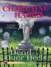 Dead Over Heels (Aurora Teagarden, #5) - Charlaine Harris