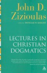 Lectures in Christian Dogmatics - John D. Zizioulas