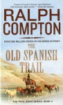 The Old Spanish Trail - Ralph Compton