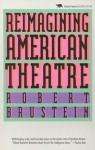 Reimagining American Theatre - Robert Brustein