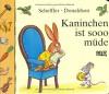 Kaninchen Ist Sooo Müde - Axel Scheffler, Julia Donaldson