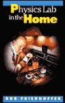 Physics Lab In The Home - Robert Friedhoffer