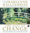 The Gift of Change CD: Spiritual Guidance for a Radically New Life - Marianne Williamson