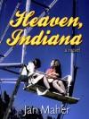 Heaven, Indiana - Jan Maher
