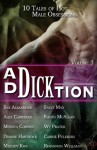 Ad-Dick-tion: Vol 3 - Sax Alexander, Sally Max, Alex Carreras, Raven McAllan, Monica Corwin, Wt Prater, Dianne Hartsock, Carrie Pulkinen, Melody Kiss, Rhiannon Wellman
