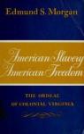 American Slavery - American Freedom: The Ordeal of Colonial Virginia - Edmund S. Morgan