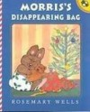 Morris's Disappearing Bag (Library) - Rosemary Wells