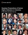 Baseless Prosecutions of Human Rights Defenders in Colombia: In the Dock and Under the Gun - Andrew Hudson
