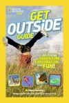 National Geographic Kids Get Outside Guide: All Things Adventure, Exploration, and Fun! - Nancy Honovich, Richard Louv