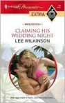 Claiming His Wedding Night - Lee Wilkinson