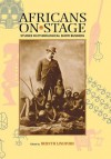 Africans on Stage: Studies in Ethnological Show Business - Bernth Lindfors
