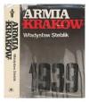 """Armia """"""""Krakow"""""""" 1939 / Wladyslaw Steblik [Language: Polish] - Wladyslaw Steblik"""