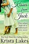 Kisses From Jack: The Other Side of a Billionaire Love Story (Saltwater Kisses Book 2) - Krista Lakes