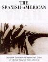 Spanish American War (P) - Donald M. Goldstein, Katherine V. Dillon, J. Michael Wenger