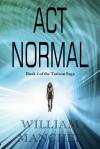 Act Normal (Tarizon Saga, #5) - William Manchee