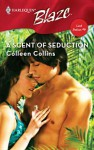 A Scent of Seduction - Colleen Collins