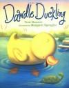 Dawdle Duckling - Toni Buzzeo, Margaret Spengler
