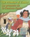 The Promise of Easter/La Promesa de La Semana Santa - Peg Augustine, Pedro Lopez