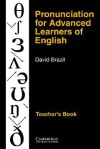 Pronunciation for Advanced Learners of English: Teacher's Book - David Brazil