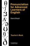 Pronunciation for Advanced Learners of English: Teacher's Book - David Brazil