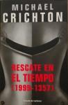 Rescate en el tiempo [1999-1357] - Michael Crichton, Carlos Milla Soler, Xavier Comas