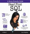 Head First SQL: Your Brain on SQL -- A Learner's Guide - Lynn Beighley