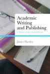 Academic Writing and Publishing: A Practical Handbook - James Hartley