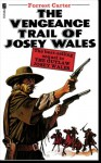 The Vengeance Trail of Josey Wales - Forrest Carter