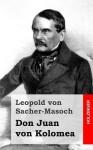 Don Juan Von Kolomea - Leopold von Sacher-Masoch