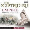 This Sceptred Isle: Empire: Vol 2: 1783-1876 - Christopher Lee