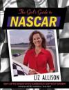 The Girl's Guide to NASCAR ? - Liz Allison, Darrell Waltrip