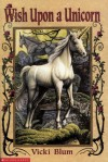 Wish Upon a Unicorn - Vicki Blum, Alan Barnard