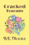 Cracked Teacups - B.E. Moore