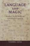 Language and Magic: Studies in the Magical Function of Speech - Toshihiko Izutsu