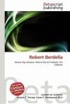 Robert Berdella - Lambert M. Surhone, Mariam T. Tennoe, Susan F. Henssonow