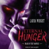 Eternal Hunger - Laura Wright, Tavia Gilbert