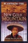 New Gold Mountain: the diary of Shu Cheong - Christopher Cheng