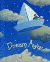 Dream Away - Julia Durango, Katie Belle Trupiano, Robert Goldstrom